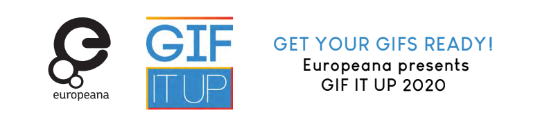 GET YOUR GIFS READY! Europeana presents GIF IT UP 2020